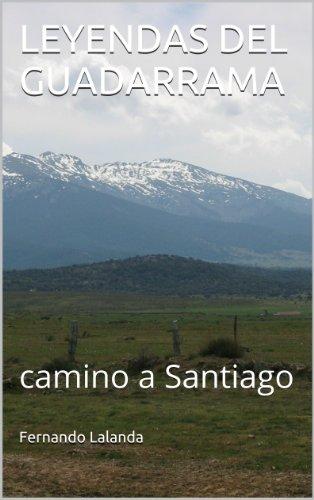 LEYENDAS DEL GUADARRAMA: camino a Santiago por Fernando Lalanda