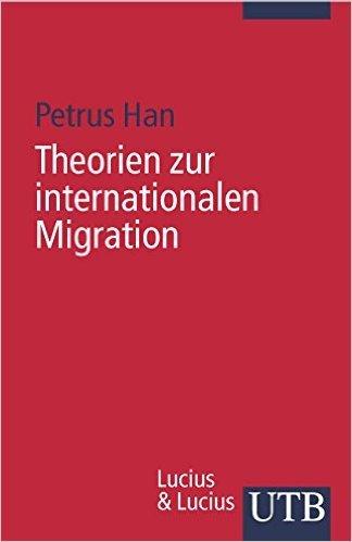 Theorien zur internationalen Migration: Ausgewählte interdisziplinäre Migrationstheorien und deren zentralen Aussagen (Uni-Taschenbücher S) von Petrus Han ( 1. Juli 2006 )