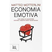 Economia emotiva. Che cosa si nasconde dietro i nostri conti quotidiani