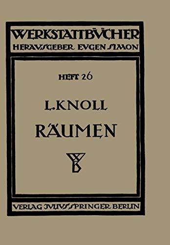 Räumen: Anwendung, Konstruktion und Herstellung der Räumnadeln. Fehler beim Räumen (Werkstattbücher) (German Edition) (Werkstattbücher (26), Band 26)