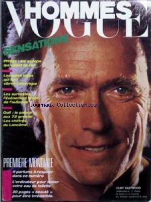 VOGUE HOMMES [No 83] du 01/10/1985 - SENSATIONS - LES SCOOPS QUI VALENT DE L'OR - LES IDEES FOLLES QUI FONT VIBRER L'AMERIQUE - LES SURVESTES - GOLF - LE PALACE AUX 72 GREENS - LES CHIFFRES DU LANCOME - 1ERE MONDIALE - 11 PARFUMS - L'ORDINATEUR QUI TESTE VOTRE EAU DE TOILETTE - CLINT EASTWOOD.