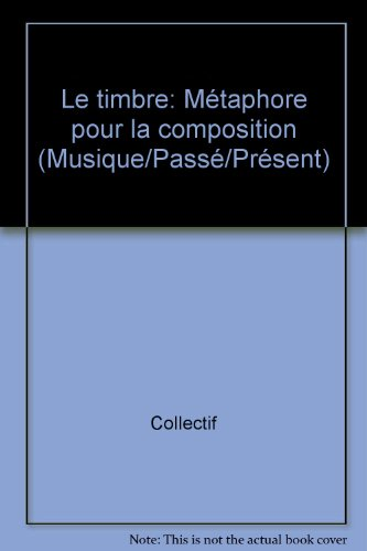 Le Timbre, Metaphore pour la Composition