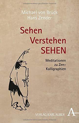 Sehen Verstehen SEHEN: Meditationen zu Zen-Kalligraphien