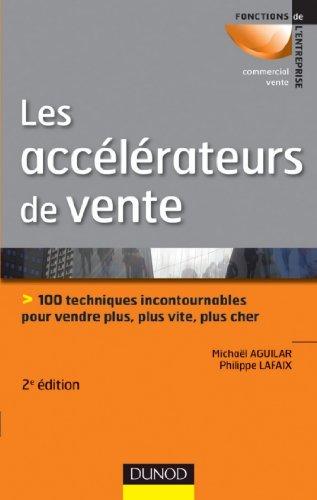 les-accelerateurs-de-vente-2e-ed-100-techniques-incontournables-pour-vendre-plus-plus-vite-fonctions