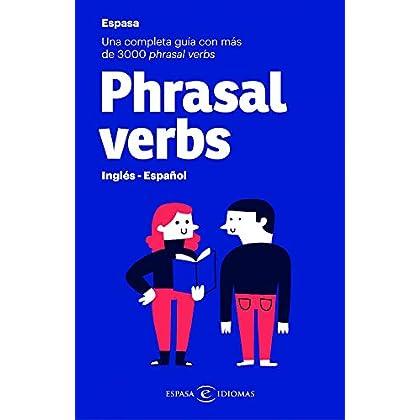 Phrasal verbs. Inglés - Español: Una completa guía con más de 3000 phrasal verbs