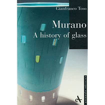 Murano. A History Of Glass. Ediz. Illustrata