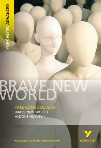 By Aldous Huxley Brave New World: York Notes Advanced (1st Edition)