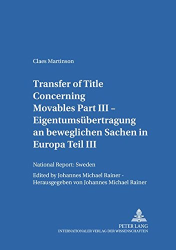 Transfer of Title Concerning Movables Part III: National Report: Sweden (Salzburger Studien zum Europäischen Privatrecht, Band 20)