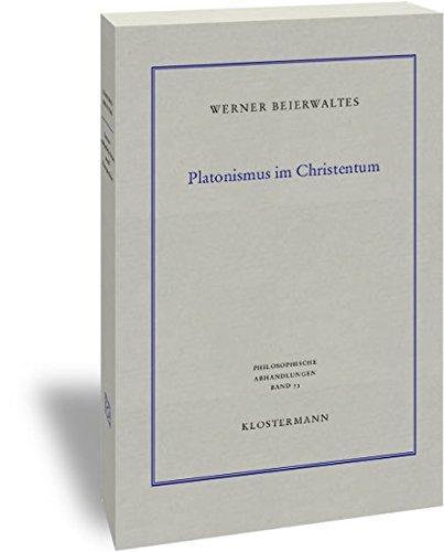 Platonismus im Christentum (Philosophische Abhandlungen, Band 73)