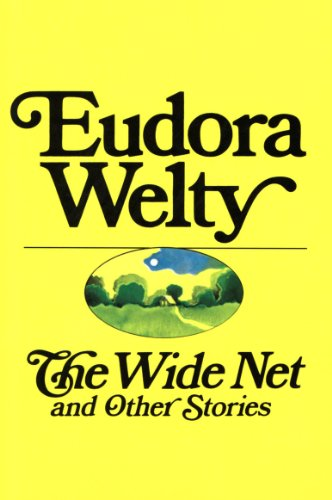 The Wide Net and Other Stories (A Harvest Book, Hb278) (English Edition) -