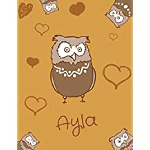 Ayla: Personalized Ayla name owl themed notebook, sketchbook or blank book journal. Unique owl personalised notepad. cute owl journals.