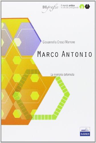 Marco Antonio. La memoria deformata