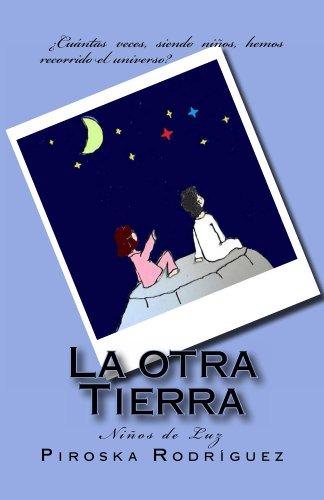 La otra Tierra (Niños de Luz nº 1) por Piroska Rodríguez