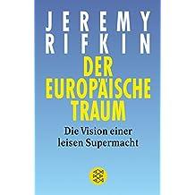 Der Europäische Traum: Die Vision einer leisen Supermacht