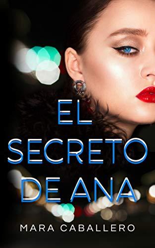 Leer Gratis El secreto de Ana de Mara Caballero