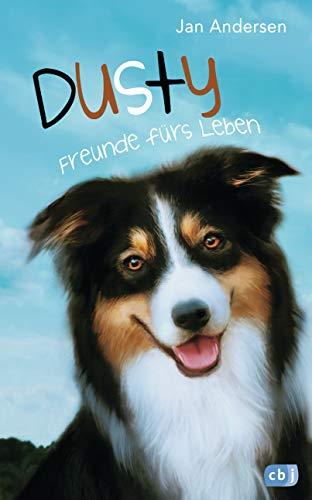 Dusty - Freunde fürs Leben (Die Dusty-Reihe, Band 1)