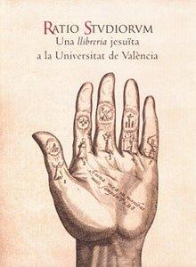 Ratio Stvdiorvm: Una llibreria jesuïta a la Universitat de València (Publicacions i Facsímils) por Nuria Blaya Estrada