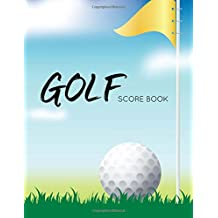 Golf Score Book: Golf Game Record Keeper Book, Golf Score, Golf score card, Golfing Log Scorecards, Size 8.5 x 11 Inch, 100 Pages