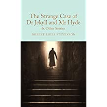 The Strange Case of Dr Jekyll and Mr Hyde and other stories (Macmillan Collector's Library Book 129) (English Edition)