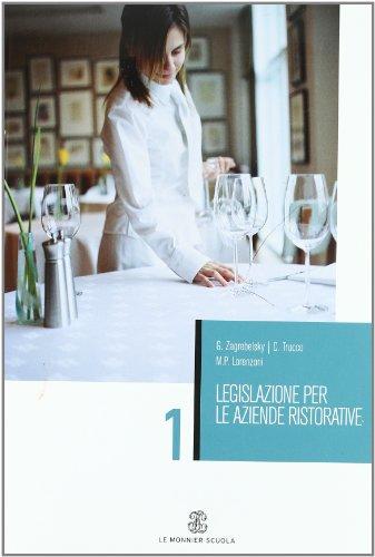Legislazione per le aziende ristorative. Per gli Ist. Professionali alberghieri: 1