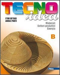 Tecnoidea. Tomo B. Con espansione online. Per la Scuola media