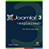 Joomla!® 3 Explained: Your Step-by-Step Guide (Joomla! Press)