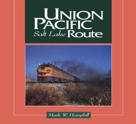 union-pacific-salt-lake-route-by-mark-hemphill-1995-11-16