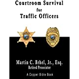 Courtroom Survival for Traffic Officers (English Edition)