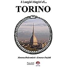 I luoghi magici di... TORINO (Esoterismo)