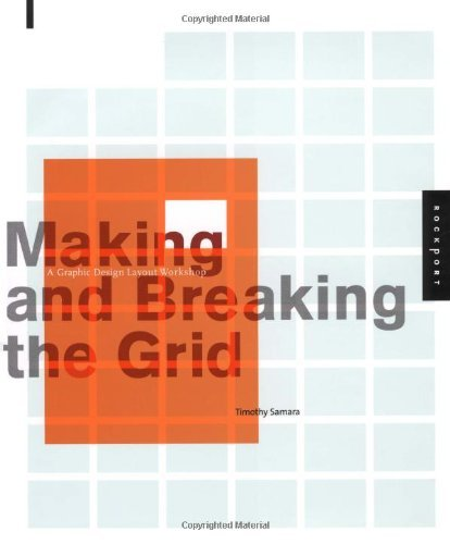 Making and Breaking the Grid: A Layout Design Workshop (Graphic Design) by Timothy Samara (2003-02-28)