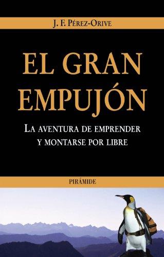 El gran empujón (Empresa Y Gestión) por José Félix Pérez-Orive