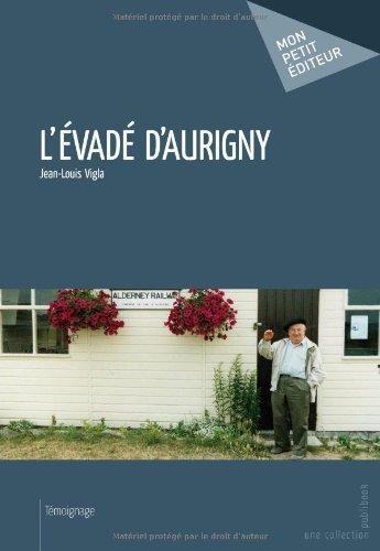 L'Évadé d'Aurigny de Jean-Louis Vigla (18 juin 2013) Relié
