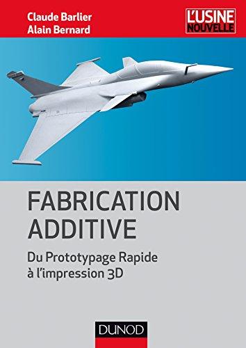Fabrication additive - Du Prototypage Rapide  l'impression 3D