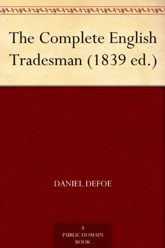 free kindle book The Complete English Tradesman (1839 ed.)