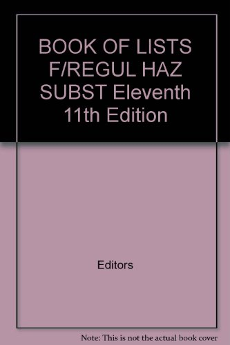 BOOK OF LISTS F/REGUL HAZ SUBST Eleventh 11th Edition