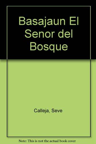 Basajaun, el señor del bosque: Cuentos y leyendas populares vascos (Trébol) por Calleja  Seve