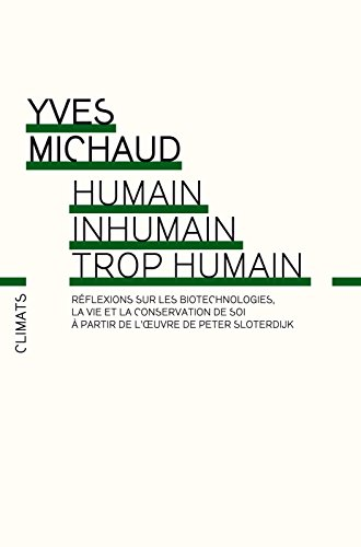 Livres Humain, inhumain, trop humain: Réflexions philosophiques sur les biotechnologies, la vie et la conservation de soi à partir de l'oeuvre de Peter Sloterdijk epub, pdf