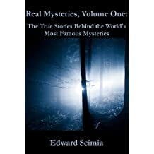 Real Mysteries: The True Stories Behind the World's Most Famous Mysteries