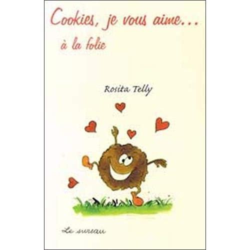 Cookies, je vous aime ... ÿ  la folie !
