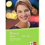 Jasno! A1-A2: Russisch für Anfänger. Arbeitsbuch mit Audio-CD (Jasno! / Russisch für Anfänger und Fortgeschrittene)