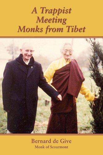 A Trappist Meeting Monks from Tibet by Bernard de Give (2010-07-01)