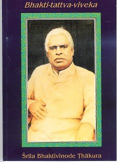 Bhakti-tattva-viveka: Deliberation on the true nature of devotion