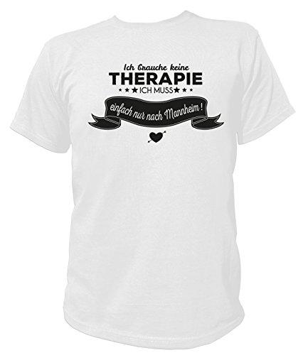 Artdiktat Herren T-Shirt Ich brauche keine Therapie - Ich muss einfach nur nach Mannheim Weiß