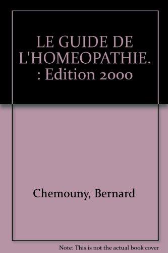 LE GUIDE DE L'HOMEOPATHIE. : Edition 2000