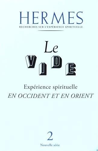 Le vide : Expérience spirituelle en Occident et en Orient par Lilian Silburn