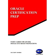 Study Guide for 1Z0-006: Oracle Database Foundations: Oracle Certification Prep