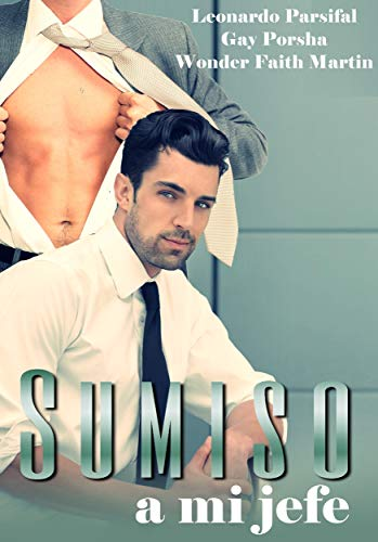 Sumiso a mi jefe 3 eBook: Leonardo Parsifal: Amazon.es: Tienda Kindle
