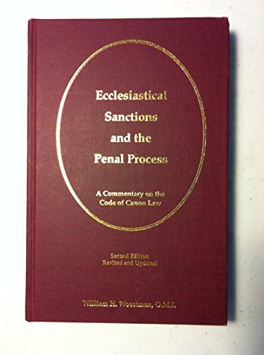 Ecclesiastical Sanctions and the Penal Process: A Commentary on the Code of Canon Law