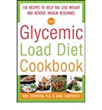 By Thompson, Rob ( Author ) [ The Glycemic Load Diet Cookbook: 150 Recipes to Help You Lose Weight and Reverse Insulin Resistance By Oct-2008 Paperback