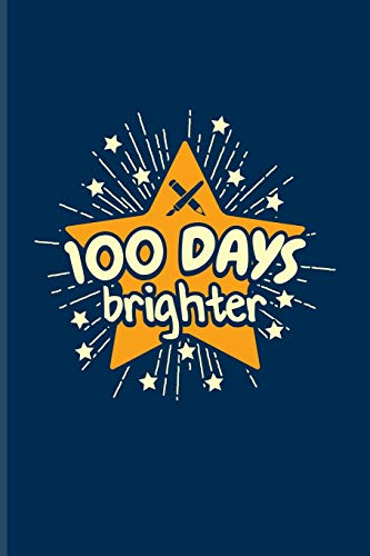 100 Days Brighter: 100 Days Of School Poem Journal For Projects, Ideas, Elementary And Primary School Kids Parents, Teacher & Kindergarten Fans - 6x9 - 100 Blank Lined Pages